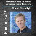 Episode 19: Chris Kyle  -Beyond Money, Power and Position: An Emerging Story of Masculinity