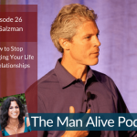 How to Stop Sabotaging Your Life and Relationships – Ben Salzman