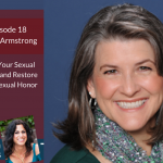 Episode 18: Alison Armstrong  – Own Your Sexual Needs and Restore Your Sexual Honor