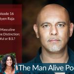 Is the Masculine Feminine Distinction Helpful for Men? – Satyen Raja