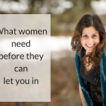What women need before they can let you in (audio)