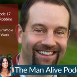 Episode 17: Mike Robbins – Bring Your Whole Self to Work