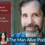 How to Be a Man on Purpose – Jonathan Gustin