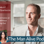 High Performance at Work Without Burning Out – Dominick Quartuccio
